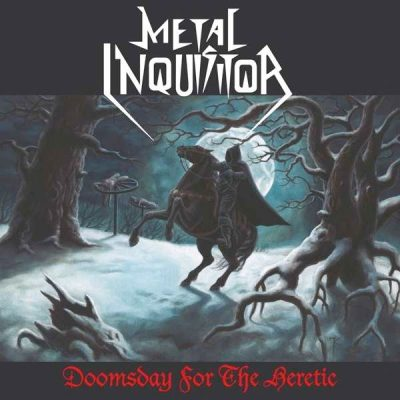 METAL INQUISITOR: Doomsday For The Heretic