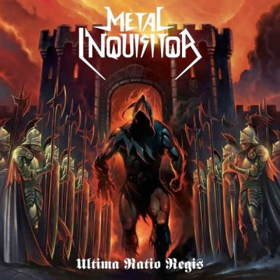 METAL INQUISITOR: Ultima Ratio Regis
