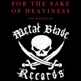 "METAL BLADE: ""For the Sake of Heaviness: the History of Metal Blade Records"": die Geschichte von Metal Blade"