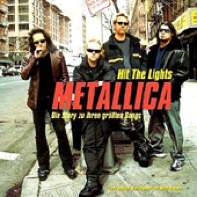 METALLICA: Hit the Lights – die Story zu ihren größten Songs [Buch, Autor: Chris Ingham]