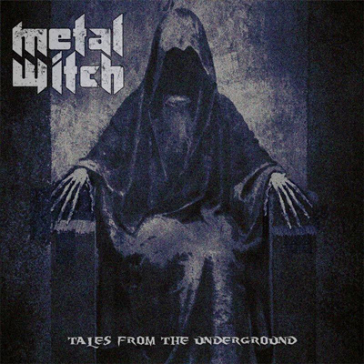 METAL WITCH: Tales From The Underground