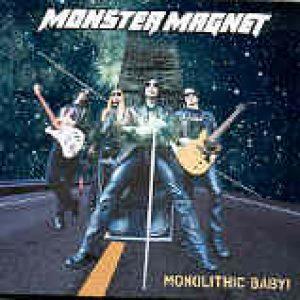 MONSTER MAGNET: Monolithic Baby