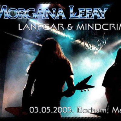 MORGANA LEFAY, LANFEAR & MINDCRIME: 03.05.2005, Bochum, Matrix