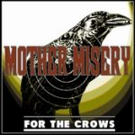 MOTHER MISERY: For The Crows [Eigenproduktion]