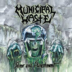 "MUNICIPAL WASTE: neues Album ""Slime And Punishment"""
