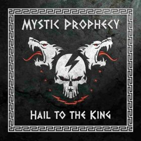 """MYSTIC PROPHECY: neue Single """"Hail To The King"""""""