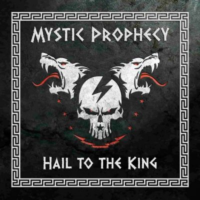 "MYSTIC PROPHECY: neue Single ""Hail To The King"""