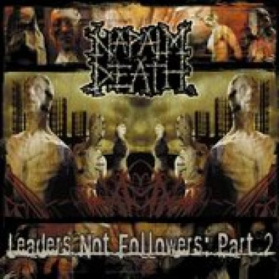 NAPALM DEATH: Leaders Not Followers: Part 2