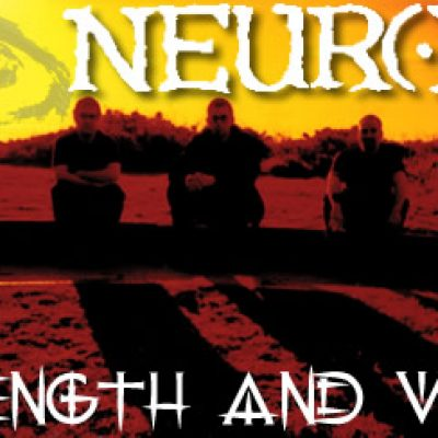 NEUROSIS: Strength and Vision