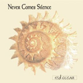 NEVER COMES SILENCE: Red Ocean