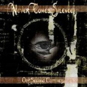 NEVER COMES SILENCE: One Second Eternity [Eigenproduktion]