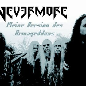 NEVERMORE: Meine Version des Armageddons