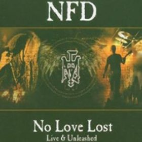 NFD: No Love Lost – Live & Unleashed