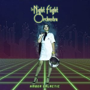 "THE NIGHT FLIGHT ORCHESTRA: ""Amber Galactic""  – Hardrock von SOILWORK- & ARCH ENEMY-Musikern"
