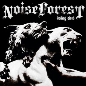NOISE FOREST: Boiling Blood (EP, Eigenproduktion)