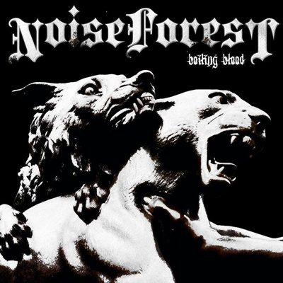 NOISE FOREST: Boiling Blood (EP, Eigenproduktion)