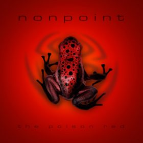 "NONPOINT: neues Album ""The Poison Red"""