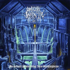 """OBSCURE INFINITY: """"Perpetual Descending Into Nothingness"""" im Stream"""