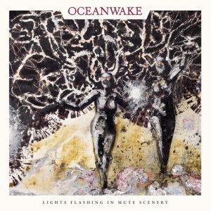 """OCEANWAKE: neues Album """"Lights Flashing In Mute Scenery"""""""