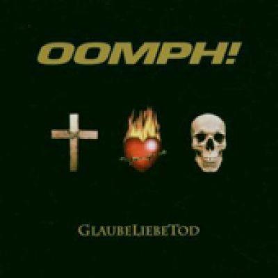 OOMPH!: Glaube Liebe Tod