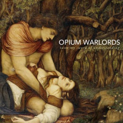 "OPIUM WARLORDS: ""Taste My Sword Of Understanding"" als Stream"