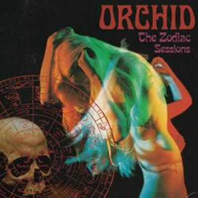 """ORCHID: Re-Release  """"The Zodiac Sessions"""""""