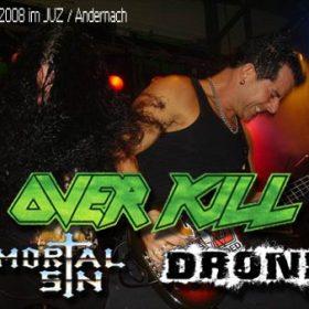 OVERKILL, MORTAL SIN und DRONE am 14. März 2008 im JUZ / Andernach