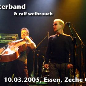 OYSTERBAND & RALF WEIHRAUCH: 10.03.2005, Essen, Zeche Carl