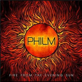 "PHILM: neues Album ""Fire From The Evening Sun"""