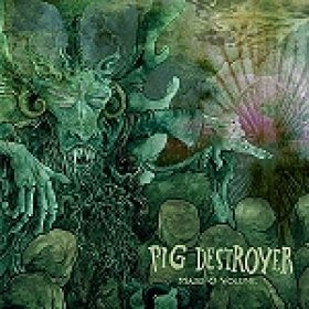 "PIG DESTROYER: ""Mass & Volume"" – neue Digital-EP"