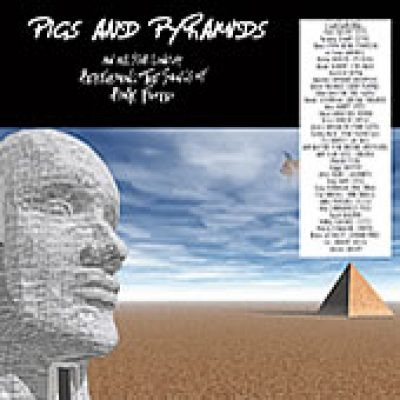 V.A.: Pigs And Pyramids – An All Star Lineup Performing The Songs Of Pink FLoyd