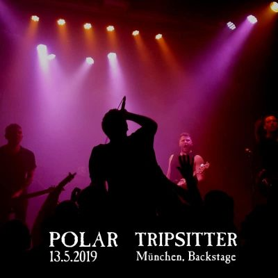 POLAR, TRIPSITTER, Backstage Club, München, 13.5.2019