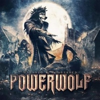 "POWERWOLF: ""Blessed & Possessed"" online anhören"