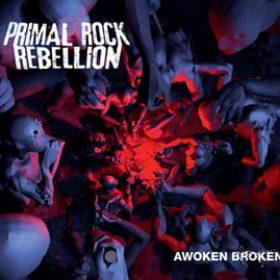PRIMAL ROCK REBELLION: ´Awoken Broken´ – Cover & Tracklist des Albums