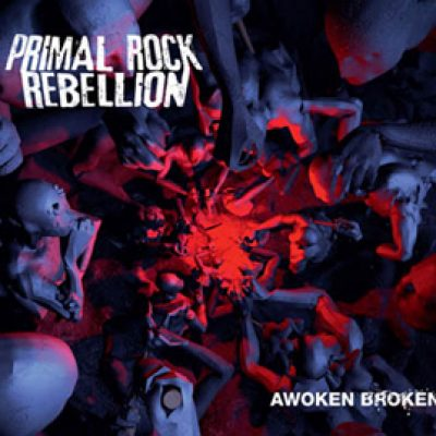 PRIMAL ROCK REBELLION: ´Awoken Broken´ – Cover & Tracklist des Albums