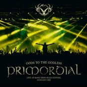 "PRIMORDIAL: Livealbum ""Gods To The Godless (Live At BANG YOUR HEAD 2015)"""