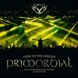 """PRIMORDIAL: Livealbum """"Gods To The Godless (Live At BANG YOUR HEAD 2015)"""""""