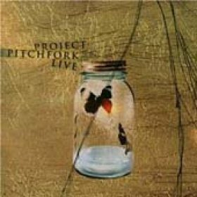 PROJECT PITCHFORK: Live 2003/2001