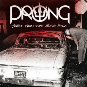 "PRONG: Coveralbum ""Songs From The Black Hole"""