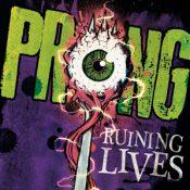 "PRONG: neues Album ""Ruining Lives"""