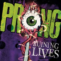 "PRONG: neues Album ""Ruining Lives"""