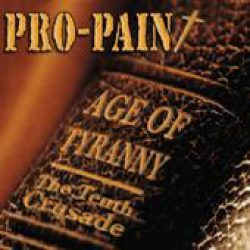 PRO-PAIN: Age Of Tyranny (The Tenth Crusade)