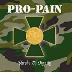 PRO PAIN: Shreds of Dignity