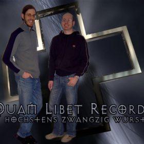 QUAM LIBET RECORDS: Höchstens zwanzig Würste