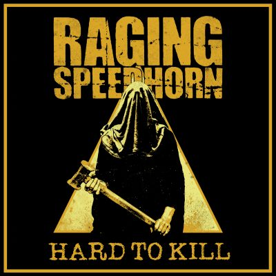 "RAGING SPEEDHORN: neues Album ""Hard To Kill"""