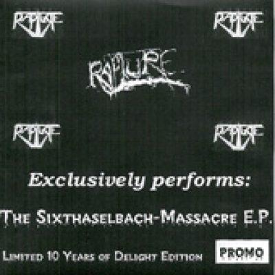 RAPTURE: The Sixthaselbach-Massacre E.P.