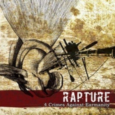 RAPTURE: 4 Crimes Against Earmanity [MCD] [Eigenproduktion]