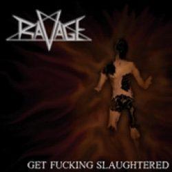 RAVAGE: Get Fucking Slaughtered [Eigenproduktion]