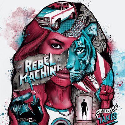 "REBEL MACHINE: neues Album ""Whatever It Takes"""