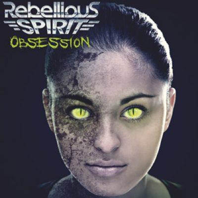 """REBELLIOUS SPIRIT: neues Album """"Obsession"""""""